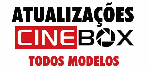 Atualizações Cinebox - Todos os Modelos 2021
